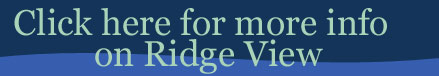 Click here for Ridge View Info